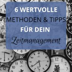 6 wertvolle Methoden & Tipps für dein Zeitmanagement